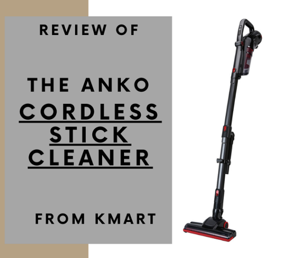 Review of the Anko Cordless Stick Cleaner from Kmart